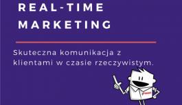 98% marketerów uważa, że real-time marketing pozytywnie wpływa na wyniki firmy